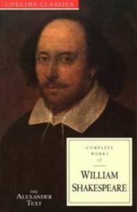 image of Complete Works of William Shakespeare: The Alexander Text (Collins Classics)