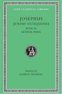 Works: Jewish Antiquities, Bk.XX v. 13 (Loeb Classical Library)
