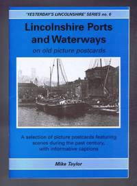 Lincolnshire Ports and Waterways on Old Picture Postcards, Yesterday's Lincolnshire Series No. 6