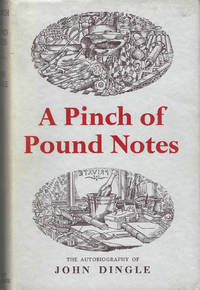 A Pinch of Pound Notes: The Autobiography Of John Dingle