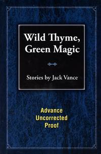 Wild Thyme, Green Magic: Stories [Advance Uncorrected Proof] by VANCE, JACK - 2009