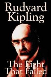 image of The Light That Failed by Rudyard Kipling, Fiction