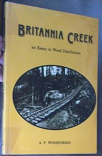 image of Britannia Creek: Wood Distilling in the Warburton District