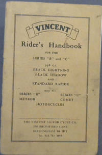 """Vincent Riders' Handbook for the Series """"B"""" and """"C"""" - 998 cc.: Black Lightning, Black Shadow and Standard Rapide, 499 cc"""".: Series """"B"""", Meteor, Series """"C"""" Comet Motorcycles"""