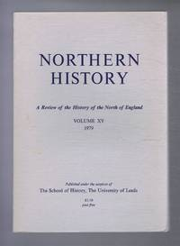 Northern History. A Review of the History of the North of England. Volume XV (15). 1979