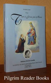 Histoire d'Emma Curotte: Fondatrice du sanctuaire Marie-reine-de-Coeurs  à Chertsey. 1890-1961. (Tout à Jésus par Marie). by  Andre Loyer - Paperback - 2008 - from Pilgrim Reader Books - IOBA (SKU: 29531)