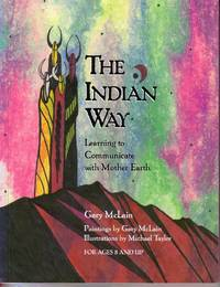 The Indian Way Learning to Communicate with Mother Earth