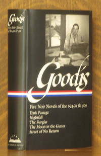 David Goodis: Five Noir Novels of the 1940s and 50s - Dark Passage, Nightfall, The Burglar, The Moon in the Gutter, The Street of No Return (Library of America # 225)