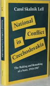 National Conflict In Czechoslovakia the Making and Remaking Of a State 1918-1987