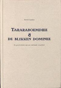 Taraboemdiee & De blikken Dominee. De geschiedenis Van Ons Nationale  Straatlied