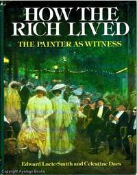 How The Rich Lived  The Painter As Witness