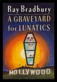 A GRAVEYARD FOR LUNATICS - Another Tale of Two Cities