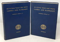Hunting Wild Life with Camera and Flashlight: A Record of Sixty-five Years' Visits to the Woods and Waters of North America, Volume I: Lake Superior Region and Volume II: Wild Life of Coasts, Islands, and Mountains [Wildlife]