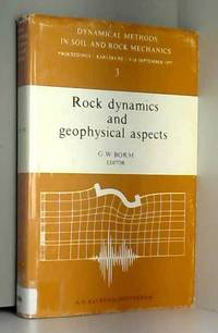 Rock Dynamics and Geophysical Aspects (Dynamical Methods in Soil and Rock Mechanics; 3)
