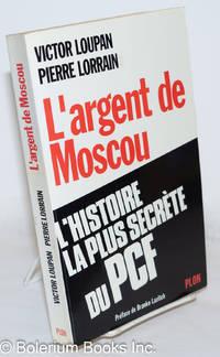 image of L'Argent de Moscou: L'histoire la plus secrète du PCF
