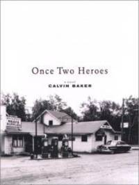 Once Two Heroes: A Novel