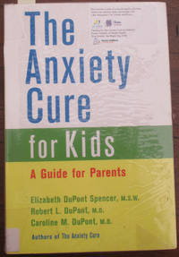 Anxiety Cure for Kids, The: A Guide for Parents