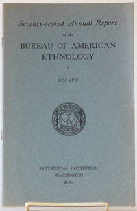 SEVENTY-SECIND ANNUAL REPORT OF THE BUREAU OF THE BUREAU OF AMERICAN  ETHNOLOGY To the Secretary of the Smithsonian Institution, 1954-1955