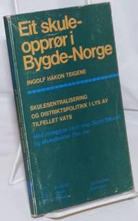 image of Eit Skuleoppror i Bygde-Norge: Skulesentralisering og distriktspolitikk i lys av tilfellet vats