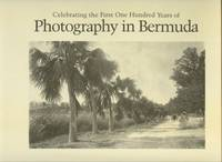 15OTH ANNIVERSARY OF PHOTOGRAPHY : celebrating the first one hundred years of photography in Bermuda, 1839-1939