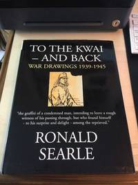 To the Kwai - and Back. War Drawings, 1939-1945