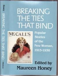 Breaking the Ties That Bind: Popular Stories of the New Woman, 1915-1930 --Belinda's...