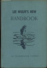 Lee Wulff's New Handbook of Freshwater Fishing