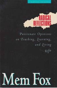 Radical Reflections - Passionate Opinions On Teaching, Learning and Living