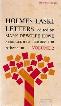 Holmes-Laski Letters Volume 2: The Correspondence of Mr Justice Holmes and Harold J. Laski 1916-1935