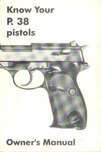 image of Know Your P 38 Pistols (Owner's Manual)