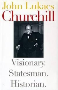 Churchill : Visionary, Statesman, Historian