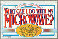 WHAT CAN I DO WITH MY MICROWAVE It's Not Just for Cooking Anymore 270  Amazing Tips and Ideas That Show You How to Make the Most of Your Miracle  Appliance