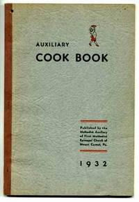 image of Auxiliary Cook Book A Compilation of Recipes Furnished By Cooks of Mount Carmel and Vicinity Compiled By Members of the Methodist Auxiliary of the First Methodist Episcopal Church of Mount Carmel Pennsylvania