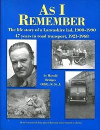 image of As I Remember : The Life Story of a Lancashire Lad, 1900-1990 : 47 Years in Road Transport
