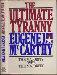 The Ultimate Tyranny: The Majority Over the Majority