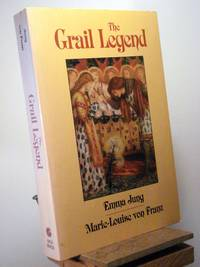 The Grail Legend by Emma Jung; Marie-Louise Von Franz - Paperback - 2nd Edition Later Printing - 1986 - from Henniker Book Farm and Biblio.com