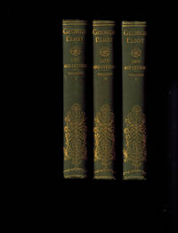 George Eliot's Life as Related in Her Letters and Journals, in Three Volumes
