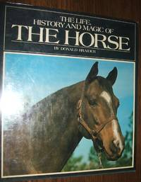 image of The Life, History, and Magic of the Horse