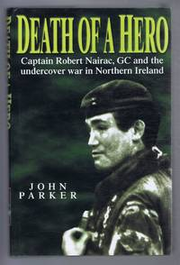 image of Death of a Hero: Captain Robert Nairac, GC and the Undercover War in Northern Ireland