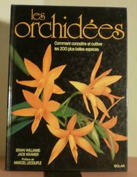 Les orchidées. Comment reconnaitre et cultiver les 200 plus belles especes