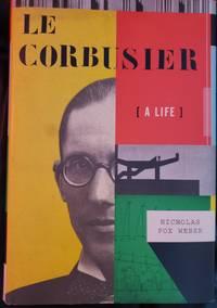 Le Corbusier: A Life