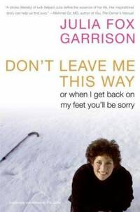 Don't Leave Me This Way : Or When I Get Back on My Feet You'll Be Sorry