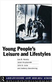 Young People's Leisure and Lifestyles (Adolescence and Society)