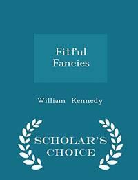 Fitful Fancies   Scholar's Choice Edition