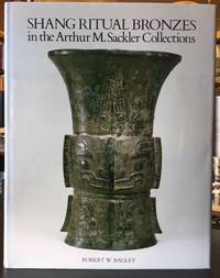 SHANG RITUAL BRONZES IN THE ARTHUR M. SACKLER COLLECTIONS