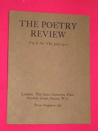 The Poetry Review. Vol. 1 No. VII July 1912: