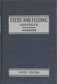 image of Feeds and Feeding, Abridged.  The Essentials of the Feeding, Care, and  Management of Farm Animals, Including Poultry.