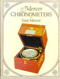 Mercer Chronometers. Radical Tom Mercer and the house he founded.. LIMITED, SIGNED, EDITION