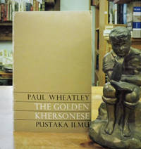 The Golden Khersonese: Studies in the Historical Geography of the Malay Peninsula Before AD 1500