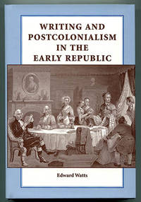 Writing and Postcolonialism in the Early Republic